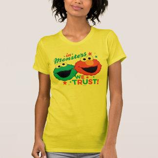 In den Monstern vertrauen wir! T-Shirt