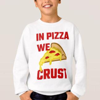 In der Pizza verkrusten wir Sweatshirt