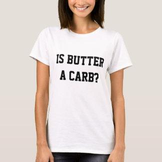Ist Butter ein Vergaser? T-Shirt
