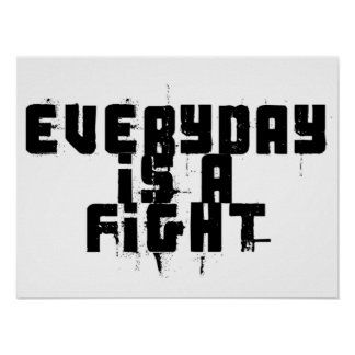Ist ein Kampf täglich Poster