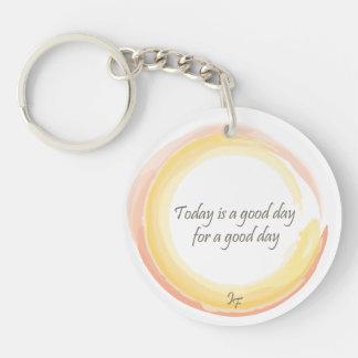 """""""Ist heute ein guter Tag während eines guten Tages Schlüsselanhänger"""