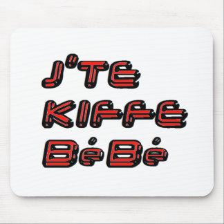 J TE KIFFE BEBE.png Mousepad