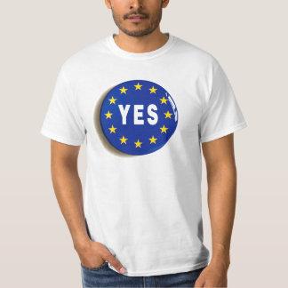 Ja zur EU - Aufenthalt in der europäischen T-Shirt