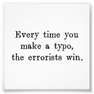 Jedes Mal wenn Sie einen Typo den Errorists Fotodrucke