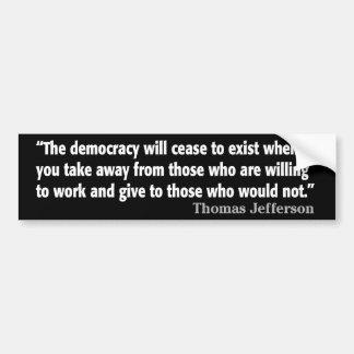Jefferson: Die Demokratie hört auf zu existieren… Autoaufkleber