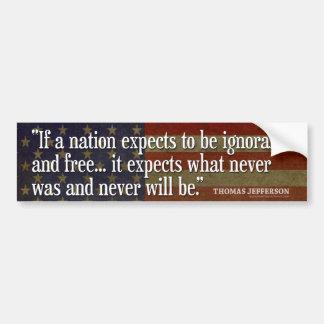 Jefferson-Zitat: Wenn eine Nation erwartet zu Autoaufkleber