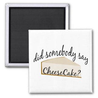 Jemand sagen Käsekuchen? Quadratischer Magnet