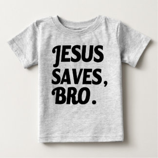 Jesus rettet, Bro lustiges Baby-Shirt Baby T-shirt