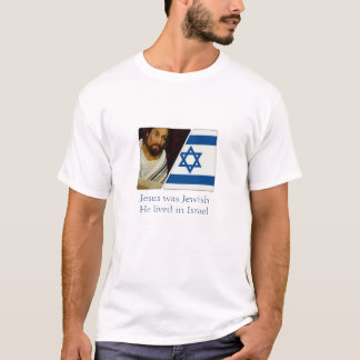 Jesus war jüdisch und er wohnte in Israel T-Shirt