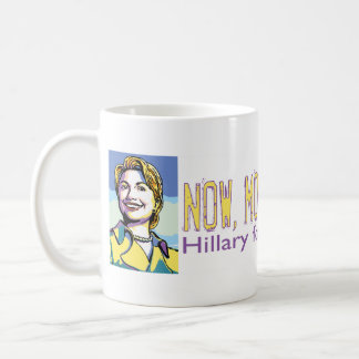 Jetzt mehr als überhaupt! Hillary für Präsidenten Kaffeetasse