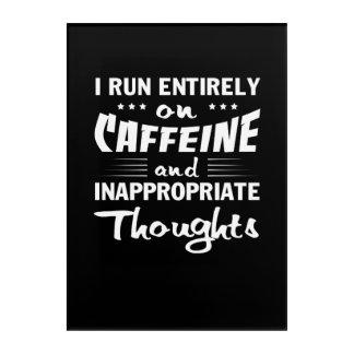 Kaffee-Laufkoffein-ungeeignete Gedanken Acryldruck