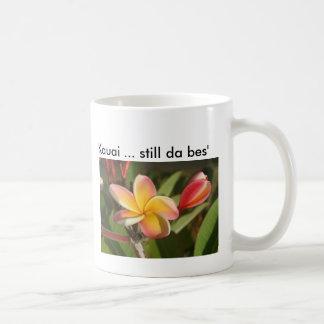 Kauai… noch DA bes', vergessen DA… Kaffeetasse