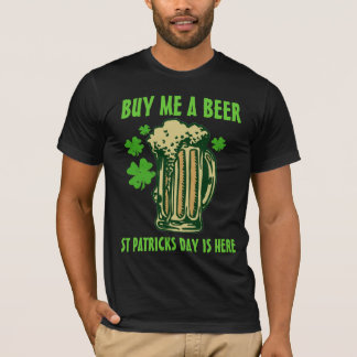 Kaufen Sie mich, den ein Tag Bier-St. Patricks T-Shirt