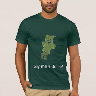 kaufen Sie mich einen Dollar T-Shirt