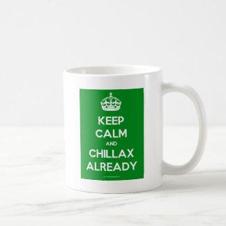 Keep-Calm-And-Chillax-Already.pdf Kaffeetasse