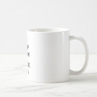 keep calm and drik tea tasse
