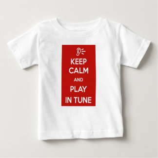 Keep Calm and Play in tune for Baby Baby T-shirt