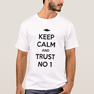Keep Calm and Trust In 1 T-Shirt