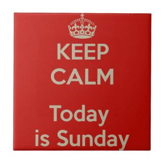 Keep calm today s Sunday -, bleibt es kalt, ist So Kleine Quadratische Fliese
