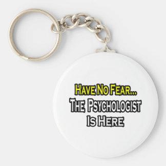 Kein Furcht-… Psychologe ist hier Standard Runder Schlüsselanhänger