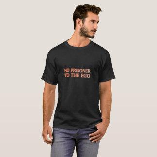 Kein Gefangener zum T-Shirt der Ego-Männer