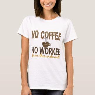 Kein Kaffee kein Workee Archivar T-Shirt