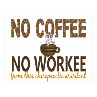 Kein Kaffee kein Workee Chiropraktik-Assistent Postkarte