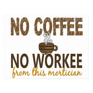 Kein Kaffee kein Workee Leichenbestatter Postkarte