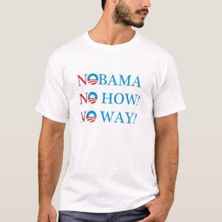 Kein NOBAMA wie! Keine Weise! T-Shirt