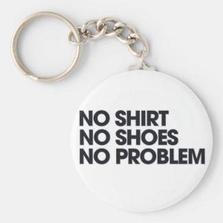 Kein Shirt keine Schuhe kein Problem Standard Runder Schlüsselanhänger