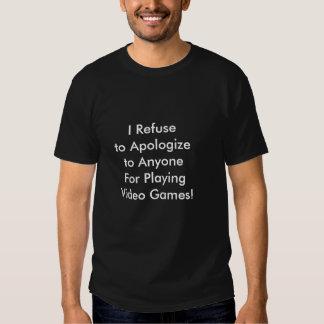 Keine Entschuldigung für das Spielen der T-shirt