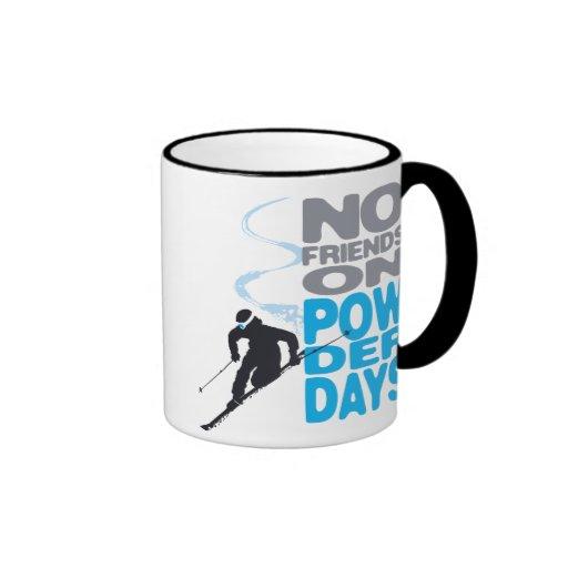 Keine Freunde auf Pulver-TagesTasse Tasse