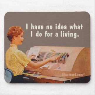 Keine Idee, was ich für ein Leben tue Mousepad