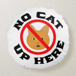 Keine Katze oben hier Rundes Kissen