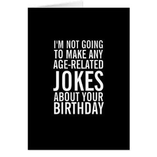 Keine Witze über Ihre Alters-lustige Gruß-Karte