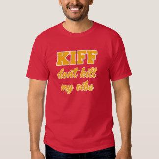 Kiff töten nicht meinen Vibe Hemden