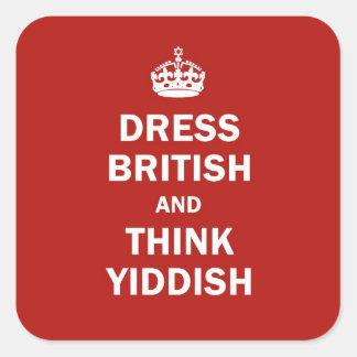 Kleiden Sie Briten und denken Sie Yiddish Quadratischer Aufkleber
