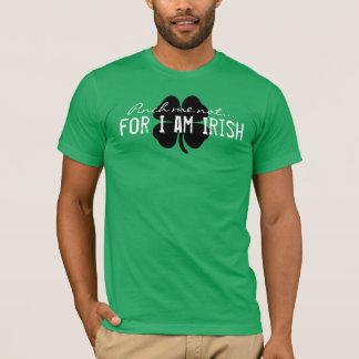 Klemmen Sie mich nicht… T-Shirt
