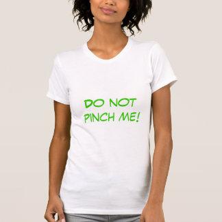 Klemmen Sie mich nicht! T-Shirt
