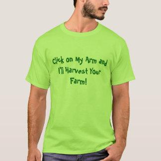 Klicken Sie an meinen Arm und ich ernte Ihren T-Shirt