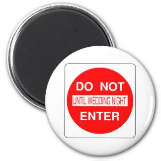 Kommen Sie nicht bis Hochzeits-Nachtmagneten Runder Magnet 5,1 Cm