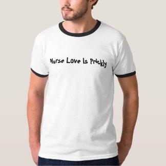 Krankenschwester-Liebe ist stachelig T-Shirt