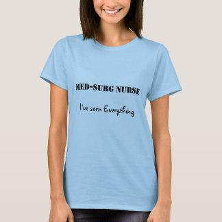 Krankenschwester MED-Surg, habe ich alles gesehen T-Shirt