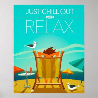 Kühlen Sie einfach heraus und entspannen Sie sich Poster