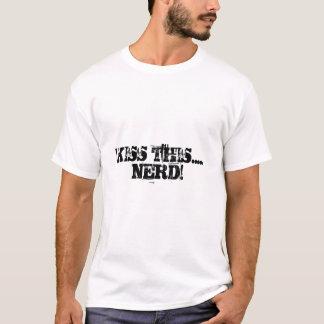 KÜSSEN SIE DIESES ..... NERD! T-Shirt