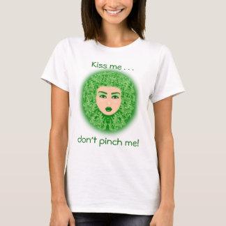 Küssen Sie mich, klemmen Sie mich nicht! T-Shirt