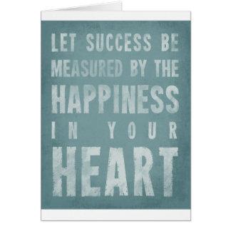 Lassen Sie Erfolg Maß durch das Glück im Herzen Karte