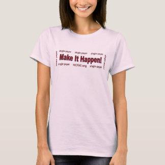 Lassen Sie es geschehen! T-Shirt