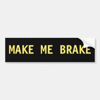 Lassen Sie mich bremsen Autoaufkleber