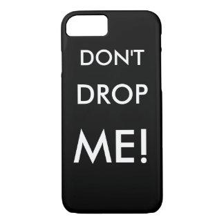 Lassen Sie mich nicht fallen! - Telefonkasten iPhone 8/7 Hülle